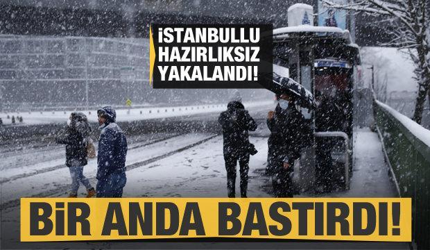 Bir anda bastırdı! İstanbullu hazırlıksız yakalandı