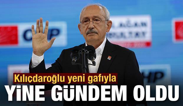 CHP lideri Kılıçdaroğlu yeni gafıyla gündem olu