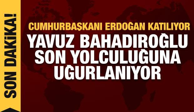 Erdoğan, Yazar Yavuz Bahadıroğlu için düzenlenen cenaze törenine katılıyor