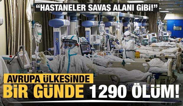 'Hastaneler savaş alanı gibi'! Avrupa ülkesinde bir günde 1290 ölüm!