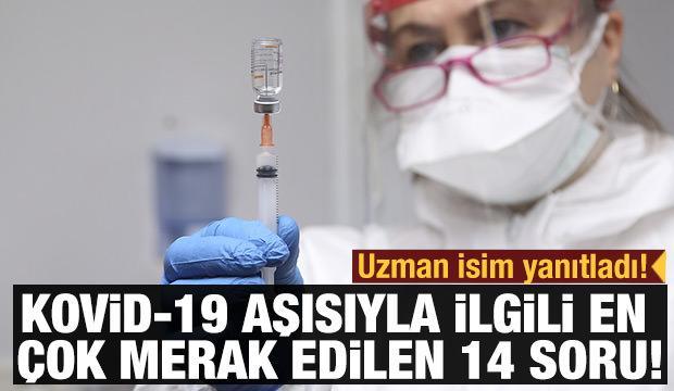 Kovid-19 aşısıyla ilgili yanıtı en çok merak edilen 14 soru