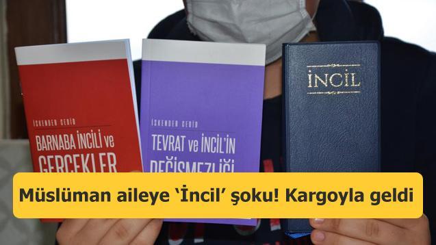 Müslüman aileye 'İncil' şoku! Kargoyla geldi
