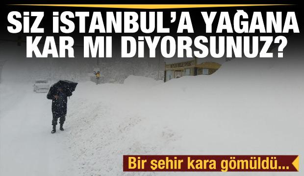 Siz İstanbul'a yağana kar mı diyorsunuz? Bu şehirde evler kara gömüldü...