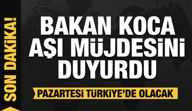 Son dakika: Bakan Koca aşı müjdesini duyurdu! Pazartesi Türkiye'de...