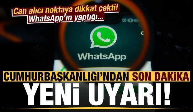 Cumhurbaşkanlığı'ndan yeni WhatsApp uyarısı! Can alıcı noktaya dikkat...