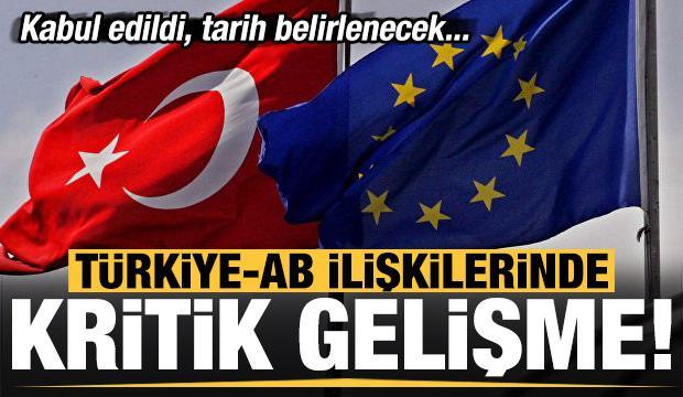 Son dakika: Türkiye-AB ilişkilerinde kritik gelişme!