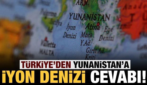 Son dakika: Türkiye'den Yunanistan'a İyon Denizi cevabı!