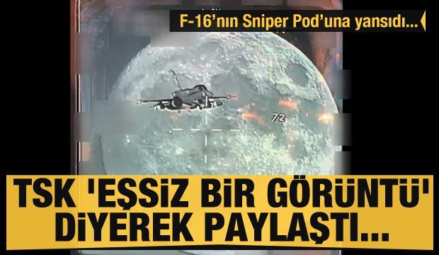 TSK 'eşsiz bir görüntü' diyerek paylaştı! F-16'nın Sniper Pod'una yansıdı...