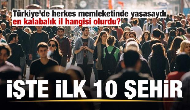 Türkiye'de herkes memleketinde yaşasaydı en kalabalık il hangisi olurdu?