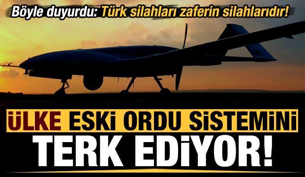 Son dakika haberi: Ülke eski ordu sistemini terk ediyor: Türk silahları zaferin silahlarıdır!