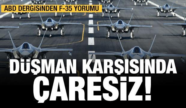 ABD dergisinden  F- 35 yorumu: Düşman karşısında çaresiz!