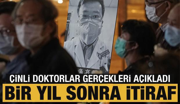 Bir yıl sonra Çinli doktorlardan koronavirüs itirafı! Gerçekler açıklandı