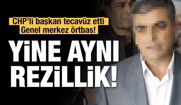 CHP'de yine tecavüz skandalı!
