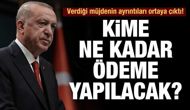 Erdoğan'ın verdiği müjdenin ayrıntıları ortaya çıktı!