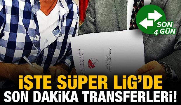 Süper Lig'de son dakika transferleri!