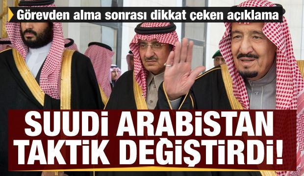 Suudi Arabistan taktik değiştirdi! Görevden alma sonrası dikkat çeken açıklama