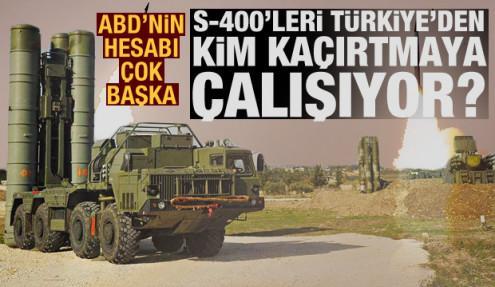 ABD'nin hesabı çok başka! S-400'leri Türkiye'den kim kaçırtmaya çalışıyor?