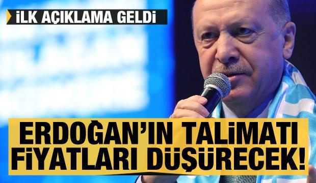 Açıklama geldi! Cumhurbaşkanı Erdoğan'ın talimatı fiyatları düşürecek
