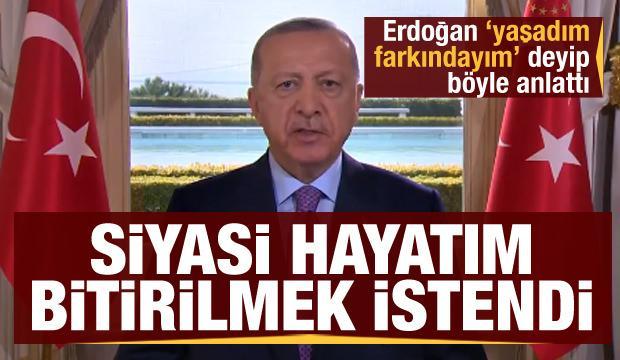 Cumhurbaşkanı Erdoğan'dan dikkat çeken mesaj: 28 Şubat'ı yaşadım, farkındayım...