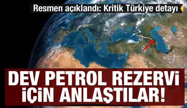 Dev petrol rezervi için anlaşmışlardı... Resmen açıklandı: Kritik Türkiye detayı