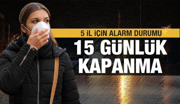 En çok vaka görülen 5 il için alarm!  '15 günlük tam kapanma' önerisi
