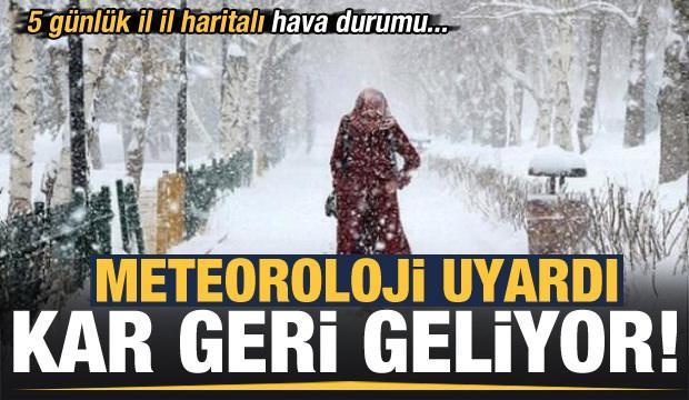 Meteoroloji'den kritik son dakika uyarısı! Kar geri geliyor