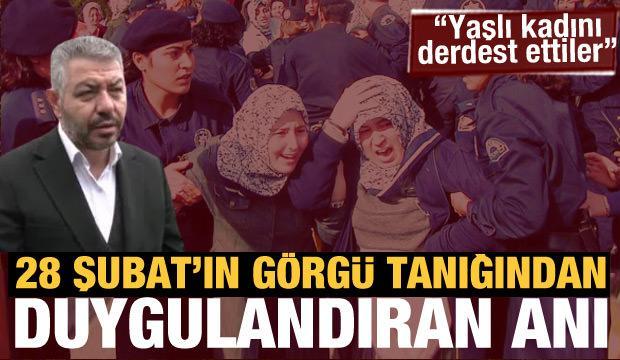 ÖNDER Başkanı ÇAL'dan duygulandıran 28 Şubat anısı!