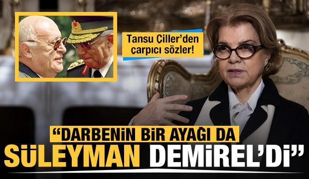 Tansu Çiller: Darbenin bir ayağı da Cumhurbaşkanı Demirel'di
