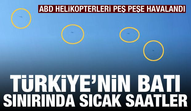 Türkiye'nin batı sınırında sıcak gelişme! ABD saldırı helikopterleri peş peşe havalandı