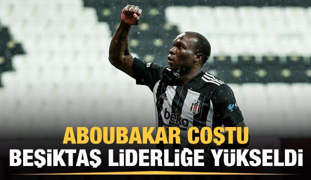 Aboubakar coştu, Kartal liderliğe yükseldi!