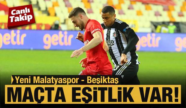 CANLI | Yeni Malatyaspor - Beşiktaş