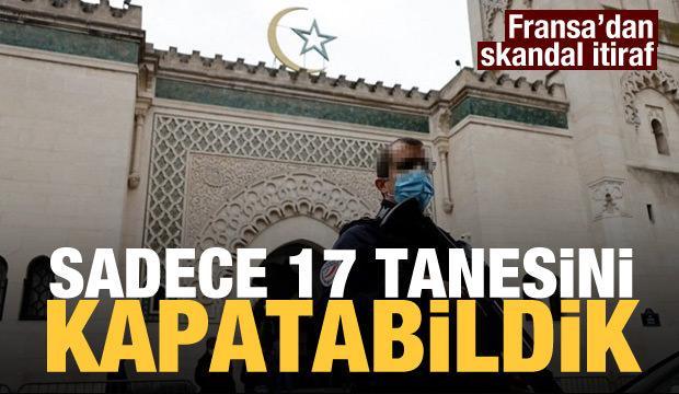 Fransa'dan skandal cami açıklaması: Sadece 17 tanesini kapatabildik!
