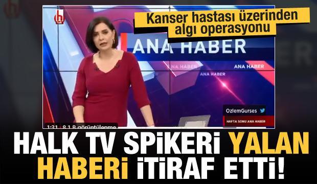 Halk TV spikeri Özlem Gürses'ten yalan haber itirafı! Kanser hastasını alet ettiler