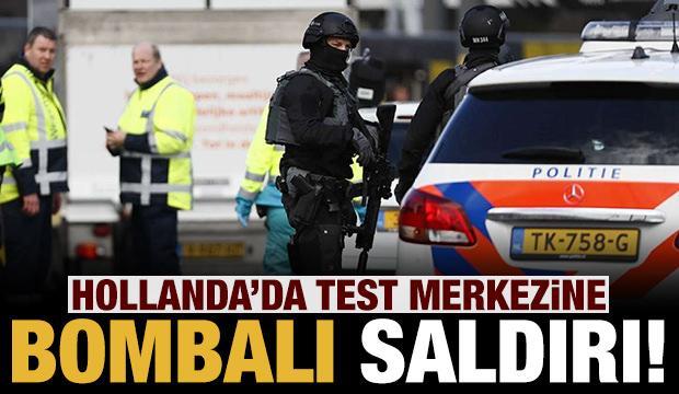 Hollanda'da test merkezine bombalı saldırı