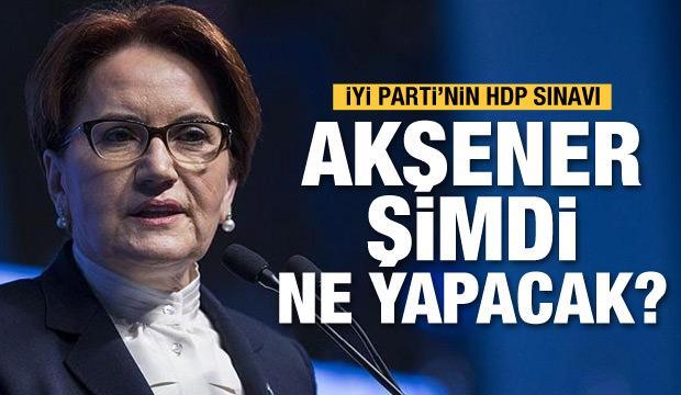 İyi Parti'nin HDP ve dokunulmazlıklarla sınavı