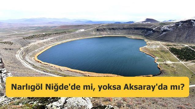 Narlıgöl Niğde'de mi, yoksa Aksaray'da mı?