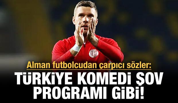 Podolski: Türkiye komedi şov programı gibi