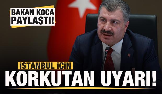 Son dakika: Bakan Koca'dan İstanbul için korkutan açıklama!