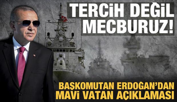 Son dakika haberi: Cumhurbaşkanı Erdoğan'dan Mavi Vatan açıklaması: Mecburuz!