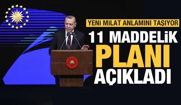 Son dakika haberi: Erdoğan 11 maddelik planı açıkladı! Yeni milat anlamını taşıyor