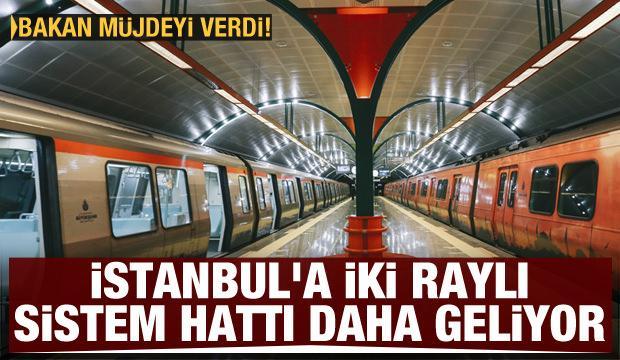 Son dakika haberi...İstanbul'a iki raylı sistem hattı daha geliyor