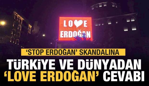 """""""Stop Erdoğan"""" skandalına Türkiye'den yanıt: 'Love Erdoğan'"""