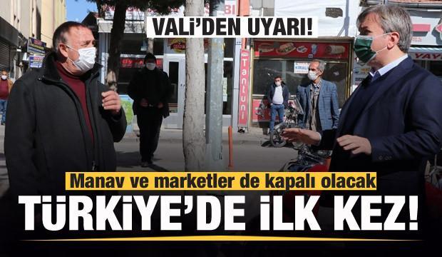 Türkiye'de ilk kez! Manav ve marketler de kapalı olacak