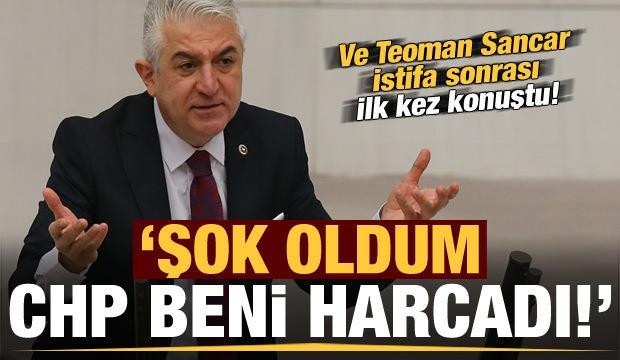 Ve Teoman Sancar istifa sonrası ilk kez konuştu: Şok oldum, CHP beni harcadı!