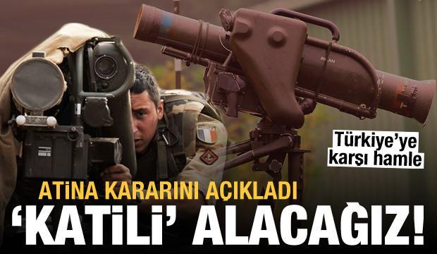 Yunanistan Türkiye'ye karşı 'katili' almaya karar verdi
