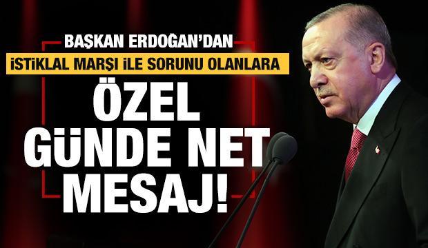 Başkan Erdoğan'dan İstiklal Marşı'nın kabulünün 100. yılında önemli mesajlar