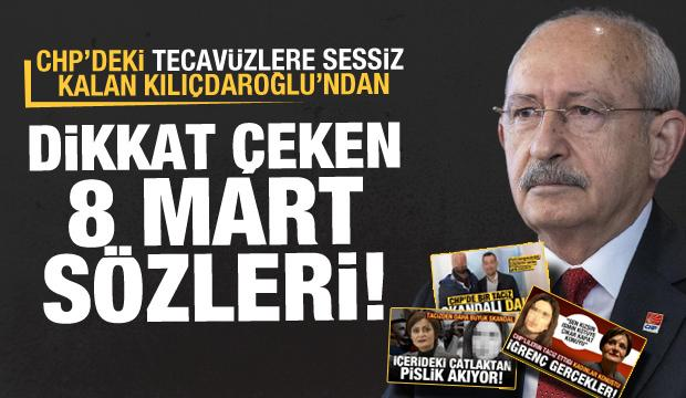 CHP'deki tecavüzlere sessiz kalan Kılıçdaroğlu'ndan 8 Mart mesajı: Kahroluyorum