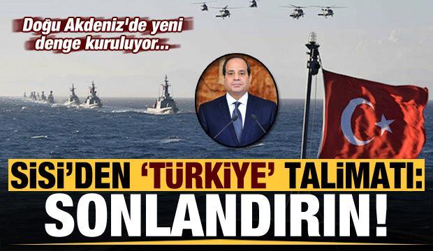 Doğu Akdeniz'de yeni denge kuruluyor! Sisi talimat verdi:  Türkiye ile ilgili...