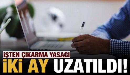 Son dakika: Resmi Gazete'de yayımlandı: İki ay daha uzatıldı!