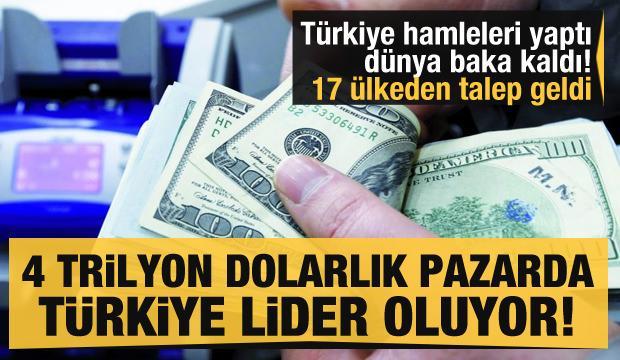 Türkiye hamleleri yaptı dünya baka kaldı! 4 trilyon dolarlık piyasada Türkiye lider ülke oluyor